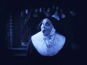 She wouldn't get away with that in the Nunnery.